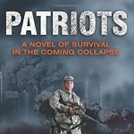 Patriots: A Novel of Survival in the Coming Collapse Book Reviewed